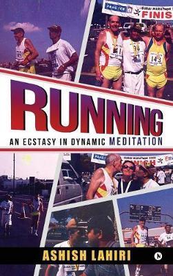 Running - An Ecstasy in Dynamic Meditation by Lahiri Ashish image