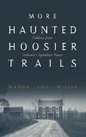 More Haunted Hoosier Trails by Wanda Lou Willis image