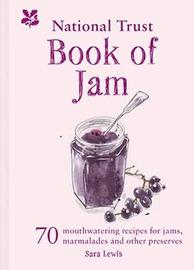 The National Trust Book of Jam by Sara Lewis