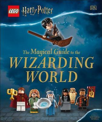 LEGO Harry Potter The Magical Guide to the Wizarding World by DK