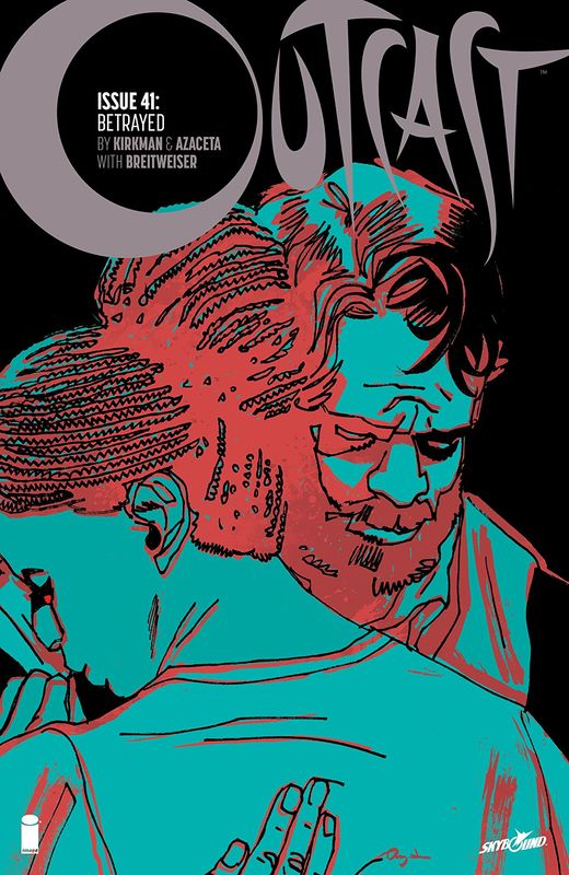 Outcast: Betrayed - #41 by Robert Kirkman