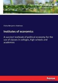 Institutes of economics by Elisha Benjamin Andrews