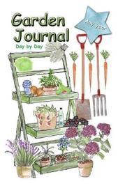 Garden Journal by Carol Ann Cartaxo