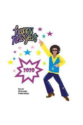 Happy New Year 2020 by Sarah Midrange Publishing
