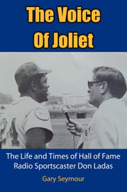 The Voice Of Joliet by Gary Seymour