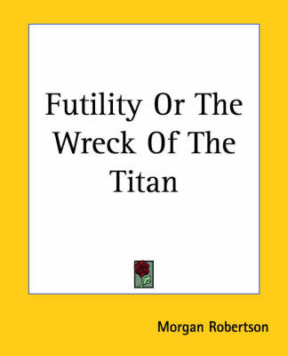 Futility or the Wreck of the Titan by Morgan Robertson image