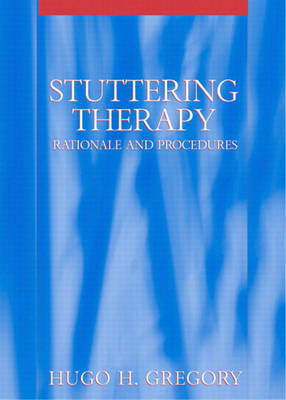 Stuttering Therapy: Rationale and Procedures by Hugo H. Gregory