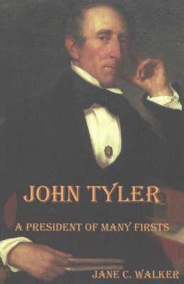 John Tyler by Jane C. Walker