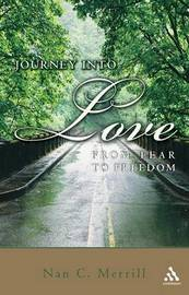 The Journey into Love: From Fear to Freedom by Nan Merrill image