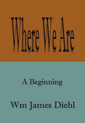Where We are by Wm James Diehl image