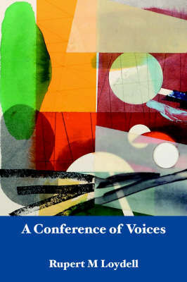 A Conference of Voices by Rupert M. Loydell image