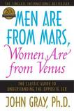 Men Are from Mars, Women Are from Venus: The Classic Guide to Understanding the Opposite Sex by John Gray, Ph.D.