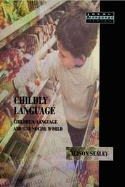Childly Language by Alison Sealey image