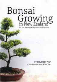 Bonsai Growing in New Zealand by Beverley Van
