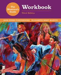The Musician's Guide to Theory and Analysis Workbook by Jane Piper Clendinning