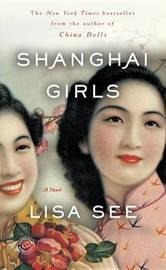 Shanghai Girls by Lisa See image