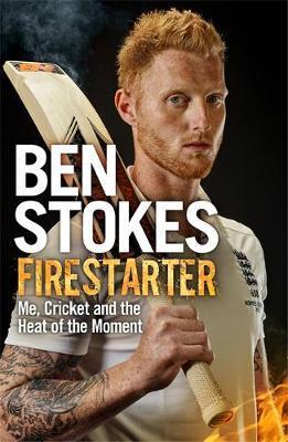 Firestarter by Ben Stokes