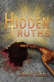 Hidden Truths by John R Takacs image