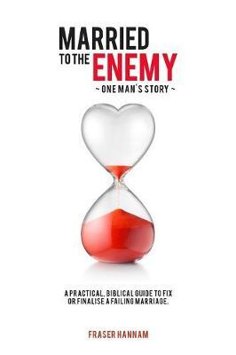 Married To The Enemy by Fraser Hannam