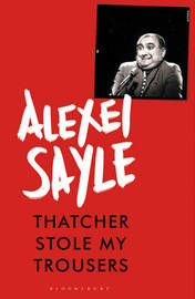 Thatcher Stole My Trousers by Alexei Sayle