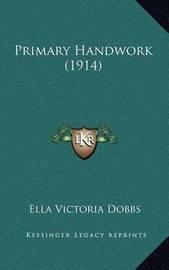 Primary Handwork (1914) by Ella Victoria Dobbs