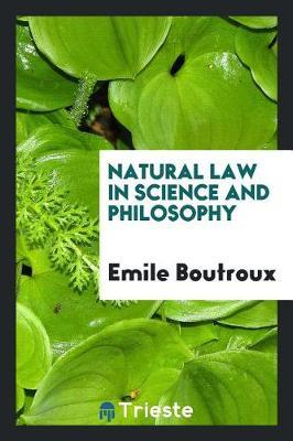 Natural Law in Science and Philosophy by Emile Boutroux image