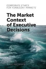 Corporate Ethics for Turbulent Markets by Oswald Mascarenhas