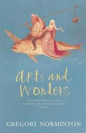Arts and Wonders by Gregory Norminton image