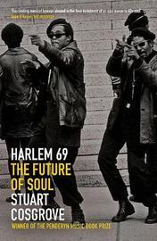 Harlem 69 by Stuart Cosgrove
