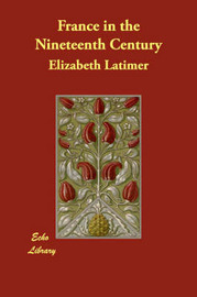 France in the Nineteenth Century by Elizabeth Latimer image