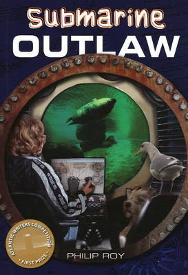 Submarine Outlaw by Philip Roy image