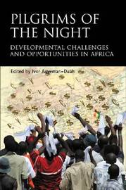 Pilgrims Of The Night by Ivor Agyeman-Duah
