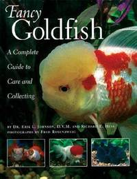 Fancy Goldfish: A Complete Guide to Care and Caring by Erik L. Johnson image