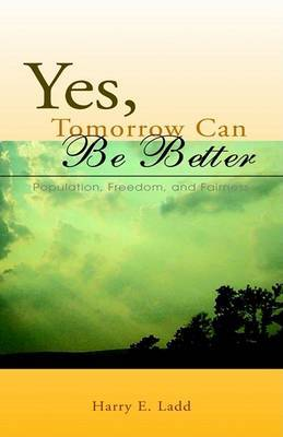 Yes, Tomorrow Can Be Better by Harry E. Ladd image
