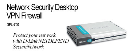 D-Link DFL-700, VPN FIREWALL FOR SME NETWORKS