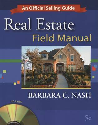 Real Estate Field Manual: An Official Selling Guide by Barbara C Nash