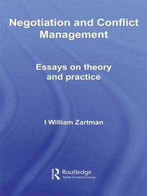 Negotiation and Conflict Management by I.William Zartman