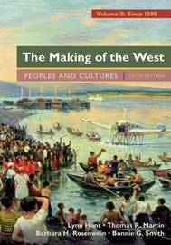 The Making of the West, Volume 2: Since 1500 by Lynn Hunt