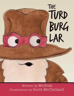 The Turd Burglar by McGoat