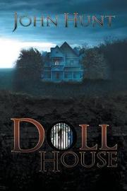 Doll House by John Hunt