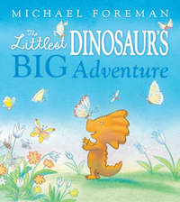 The Littlest Dinosaur's Big Adventure by Michael Foreman image