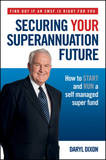 Securing Your Superannuation Future by Daryl Dixon