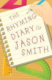 The Rhyming Diary of Jason Smith by Trevor Cattell