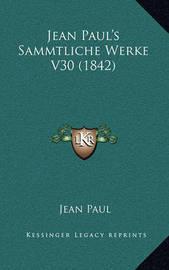 Jean Paul's Sammtliche Werke V30 (1842) by Jean Paul
