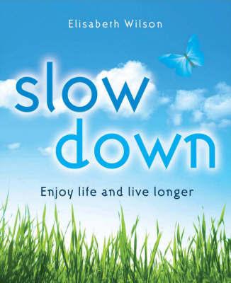 Slow Down by Elisabeth Wilson