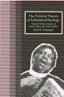 The Political Theory of Liberation Theology by John R. Pottenger image