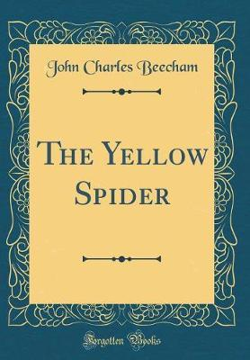 The Yellow Spider (Classic Reprint) by John Charles Beecham image