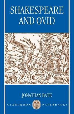 Shakespeare and Ovid by Jonathan Bate