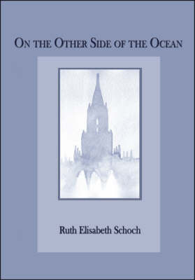 On the Other Side of the Ocean by Ruth Elisabeth Schoch image