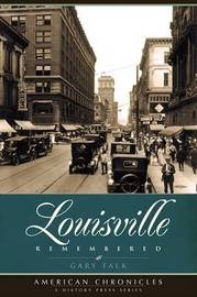 Louisville Remembered by Gary Falk